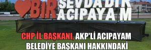 CHP İl Başkanı, AKP'li Acıpayam Belediye Başkanı hakkındaki rüşvet iddialarını böyle sıraladı!