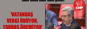 CHP'li Antmen: AKP iktidarında zengin daha zengin, fakir daha fakir hale geldi!