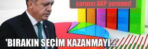 Ünlü anket şirketinden çarpıcı AKP yorumu!