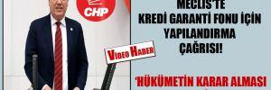 CHP'li Barut'tan Meclis'te Kredi Garanti Fonu için yapılandırma çağrısı!