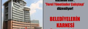 31 Mart'ta 252 belediye kazanan CHP, 'Yerel Yönetimler Çalıştayı' düzenliyor!