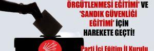 CHP 'Sokak Örgütlenmesi Eğitimi' ve 'Sandık Güvenliği Eğitimi' için harekete geçti!