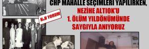 10 Aralıkçıların gölgesinde, CHP mahalle seçimleri yapılırken, Nezihe Altıok'u 1. ölüm yıldönümünde saygıyla anıyoruz