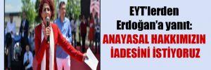 EYT'lerden Erdoğan'a yanıt: Anayasal hakkımızın iadesini istiyoruz