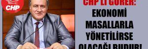 CHP'li Gürer: Ekonomi masallarla yönetilirse olacağı budur!
