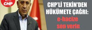 CHP'li Tekin'den hükümete çağrı: e-hacize son verin