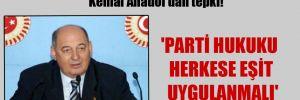 Yılmaz Ateş'in CHP'den ihracına Kemal Anadol'dan tepki! 'Parti hukuku herkese eşit uygulanmalı'