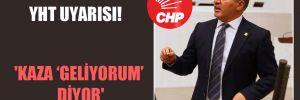 CHP'li Emir'den YHT uyarısı! 'Kaza 'geliyorum' diyor'