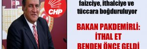 CHP'li Gürer: Çiftçi, aracıya, faizciye, ithalciye ve tüccara boğduruluyor