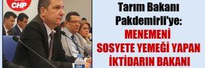 CHP'li Ceylan'dan Tarım Bakanı Pakdemirli'ye: Menemeni sosyete yemeği yapan iktidarın Bakanı oldunuz!