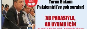 CHP'li Ceylan'dan Tarım Bakanı Pakdemirli'ye şok sorular! 'AB parasıyla, AB uyumu için Dubai'ye mi gittiniz?'