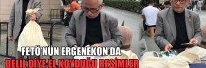 FETÖ'nün Ergenekon'da delil diye el koyduğu resimler 11 yıl sonra teslim edildi!