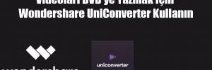 Videoları DVD'ye Yazmak İçin Wondershare UniConverter Kullanın