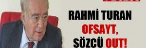 Rahmi Turan ofsayt, Sözcü out!