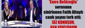 'Emre Belözoğlu' sorusuna sinirlenen Fatih Altaylı canlı yayını terk etti: Siz konuşun, ben gidiyorum