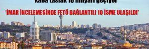 'Ankara'nın rantını 10 baron yiyor, kazançları da kaba taslak 10 milyarı geçiyor'