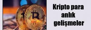 Kripto para anlık gelişmeler