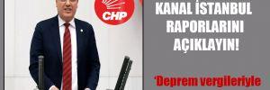 CHP'li Barut: Kanal İstanbul raporlarını açıklayın!