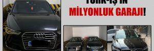 Türk-İş'in milyonluk garajı!