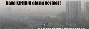 Dört mevsim zehir soluduk, hava kirliliği alarm veriyor!