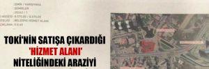 TOKİ'nin satışa çıkardığı 'hizmet alanı' niteliğindeki araziyi Karşıyaka Belediyesi aldı