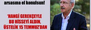 Kılıçdaroğlu: TOGO'nun arsasına el konulsun!