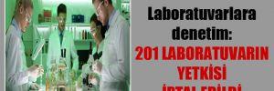 Laboratuvarlara denetim: 201 laboratuvarın yetkisi iptal edildi