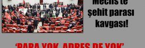 Meclis'te şehit parası kavgası!