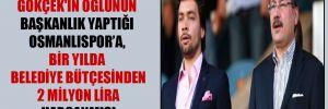 Gökçek'in oğlunun başkanlık yaptığı Osmanlıspor'a, bir yılda belediye bütçesinden 2 milyon lira harcanmış!