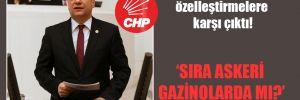 CHP'li Ceylan askeri özelleştirmelere karşı çıktı!
