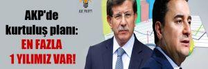 AKP'de kurtuluş planı: En fazla 1 yılımız var!