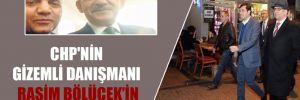 CHP'nin gizemli danışmanı Rasim Bölücek'in sırları!