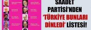 Saadet Partisi'nden 'Türkiye bunları dinledi' listesi!