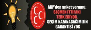 AKP'den anket yorumu: Seçmen ittifakı terk ediyor, seçim kazanacağımızın garantisi yok
