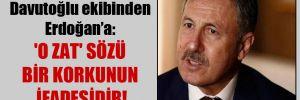 Davutoğlu ekibinden Erdoğan'a: 'O zat' sözü bir korkunun ifadesidir!