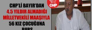 CHP'li Bayır'dan 4.5 yıldır almadığı milletvekili maaşıyla 56 kız çocuğuna burs