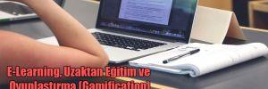 E-Learning, Uzaktan Eğitim ve Oyunlaştırma (Gamification)  Uzaktan Eğitim Nedir?
