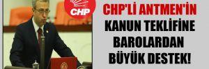 CHP'li Antmen'in kanun teklifine barolardan büyük destek!