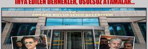 AKP'li başkanlar Ankara'da enkaz bırakmış: İhya edilen dernekler, usulsüz atamalar…