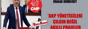 CHP'li Barut: Deprem değil, ihmal öldürür! 'AKP yöneticileri çılgın değil akıllı projeler uygulamalı'