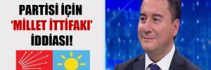 Babacan'ın partisi için 'Millet İttifakı' iddiası!