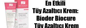 En Etkili Tüy Azaltıcı Krem: Bioder Biocure Tüy Azaltıcı Krem