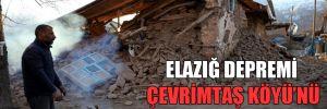 Elazığ depremi Çevrimtaş Köyü'nü yok etti!