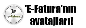 'E-Fatura'nın avatajları!