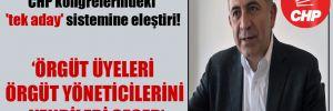 Gürsel Tekin'den CHP kongrelerindeki 'tek aday' sistemine eleştiri!