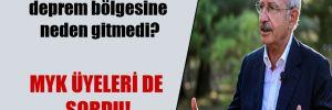 Kılıçdaroğlu deprem bölgesine neden gitmedi?