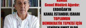 KONDA Genel Müdürü Ağırdır: Erdoğan'ın Kanal İstanbul ısrarı toplumun demokratik tepkisi için yeniden umut oldu