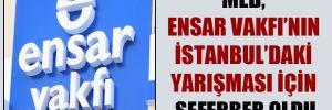MEB, Ensar Vakfı'nın İstanbul'daki yarışması için seferber oldu