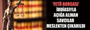 'FETÖ borsası' iddiasıyla açığa alınan savcılar meslekten çıkarıldı