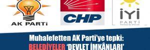 Muhalefetten AK Parti'ye tepki: Belediyeler 'devlet imkânları' vaadiyle transfer ediliyor
